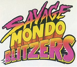 Savage Mondo Blitzers