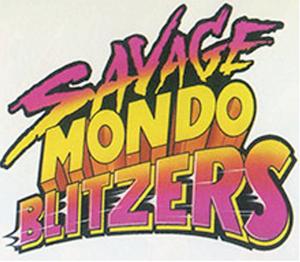 Savage Mondo Blitzers